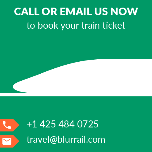 Call or email us to book your train ticket. 1 425 484 0725 or travel@blurrail.com